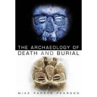 Archaeology of Death and Burial (BOK)
