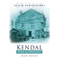 Kendal Past and Present (BOK)