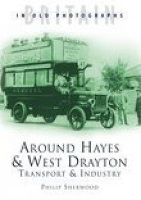 Hayes and West Drayton: Transport and Industry (BOK)
