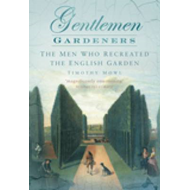 Gentlemen Gardeners: The Men Who Recreated the English Landscape Garden (BOK)