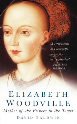 Elizabeth Woodville: Mother of the Princes in the Tower (BOK)