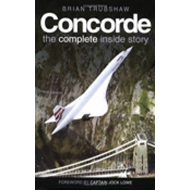Concorde: The Complete Inside Story (BOK)