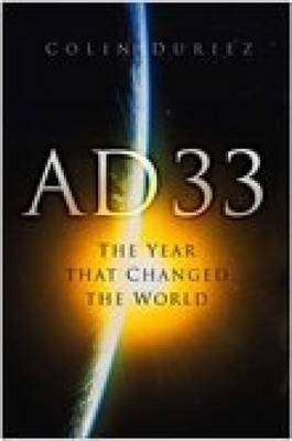 AD 33: The Year That Changed the World (BOK)