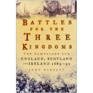 Battles for the Three Kingdoms: The Campaigns for England, Scotland and Ireland - 1689-92 (BOK)