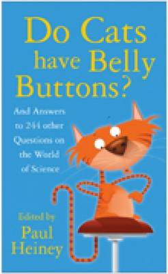 Do Cats Have Belly Buttons?: And Answers to 244 Other Questions on the World of Science (BOK)