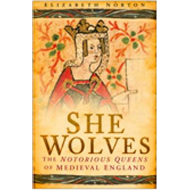 She-Wolves: The Notorious Queens of England (BOK)