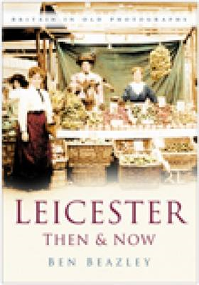 Leicester Then and Now (BOK)