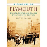 A Century of Plymouth: Events, People and Places Over the 20th Century (BOK)