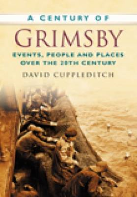 A Century of Grimsby (BOK)