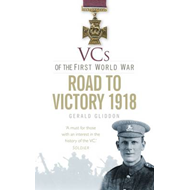The VCs of the First World War: Road to Victory, 1918 (BOK)