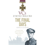 VCs of the First World War: The Final Days 1918 (BOK)
