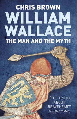William Wallace: The Man and the Myth (BOK)