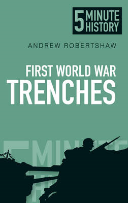 First World War Trenches: 5 Minute History (BOK)