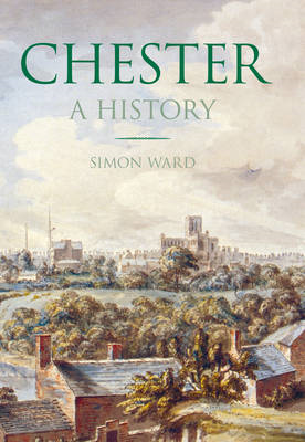 Chester: A History (BOK)