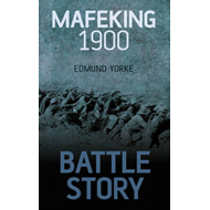 Battle Story: Mafeking 1899-1900 (BOK)