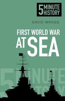 First World War at Sea: 5 Minute History (BOK)