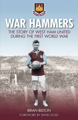 War Hammers I: The Story of West Ham United During the First (BOK)