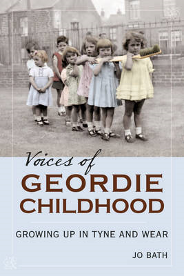 Voices of Geordie Childhood: Growing Up in Tyne and Wear (BOK)