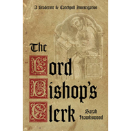 Lord Bishop's Clerk: a Bradecote and Catchpoll Investigation (BOK)