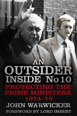 Outsider Inside No 10: Protecting the Prime Ministers, 1974- (BOK)
