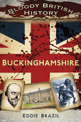 Bloody British History: Buckinghamshire (BOK)