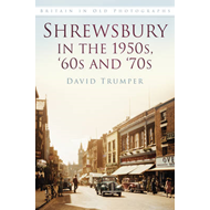 Shrewsbury in the 1950s, '60s and '70s (BOK)