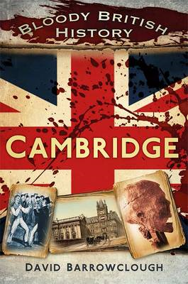 Bloody British History: Cambridge (BOK)