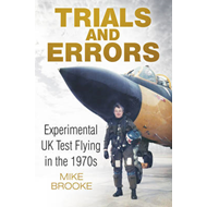 Trials and Errors: Experimental UK Test Flying in the 1970s (BOK)