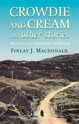 Crowdie and Cream and Other Stories (BOK)