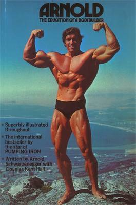 Arnold: The Education Of A Bodybuilder (BOK)