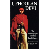 I, Phoolan Devi: The Autobiography of India's Bandit Queen (BOK)