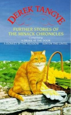 Further Stories of the Minack Chronicles: A Drake at the Door, A Donkey in the Meadow, and Sun on th (BOK)
