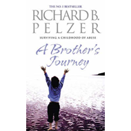 A Brother's Journey: Surviving a Childhood of Abuse (BOK)