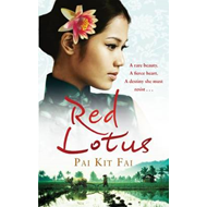 Red Lotus: A Rare Beauty. A Fierce Heart. A Destiny She Must Resist. (BOK)