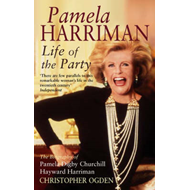 Pamela Harriman: Life of the Party (BOK)