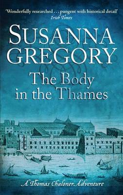 The Body in the Thames: Chaloner's Sixth Exploit in Restoration London (BOK)