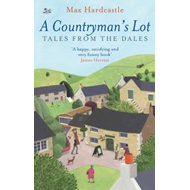A Countryman's Lot: Tales from the Dales (BOK)