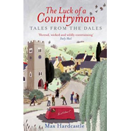 The Luck of a Countryman: Tales from the Dales (BOK)