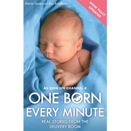 One Born Every Minute: Real Stories from the Delivery Room (BOK)