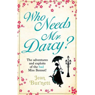 Who Needs Mr Darcy? (BOK)
