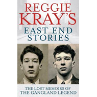 Reggie Kray's East End Stories: The Lost Memoirs of the Gangland Legend (BOK)