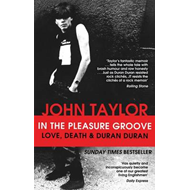In The Pleasure Groove: Love, Death and Duran Duran (BOK)