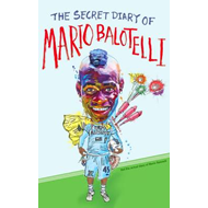 The Secret Diary of Mario Balotelli (BOK)