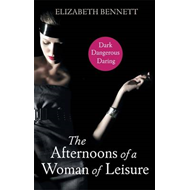 The Afternoons of a Woman of Leisure: Discovery of a Woman's Desire (BOK)
