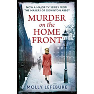 Murder on the Home Front: A True Story of Morgues, Murderers and Mysteries in the Blitz (BOK)