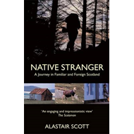 Native Stranger: A Journey in Familiar and Foreign Scotland (BOK)