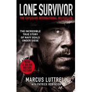 Lone Survivor: The Incredible True Story of Navy SEALs Under Siege (BOK)