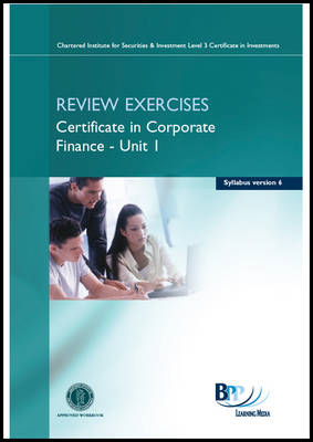 CISI Certificate in CF - Unit 1 Syllabus Version 6: Review Exercise (BOK)