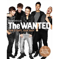 The Wanted: Our Story, Our Way: 100% Official (BOK)