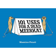 101 Uses for a Dead Meerkat (BOK)